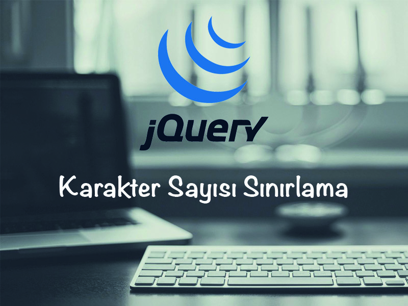 jQuery Karakter Sayısı Sınırlama
